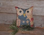 1 Grungy Primitive Patriotic Red White and Blue Stars and Stripes  July 4 Americana Hoot Owl Doll Ornie Ornament Tuck Shelf Sitter