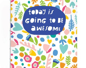 Journal: Today is Going to Be Awesome
