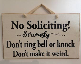 No Soliciting seriously Dont ring or knock Don't make it weird sign wood No salesmen Sleeping Baby Night shift worker Keep out plaque