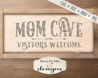 Mothers Day SVG - Mom Cave svg - Mom Cave Visitors Welcome svg - Mom Cave Printable - Commercial Use svg, dxf, png, jpg