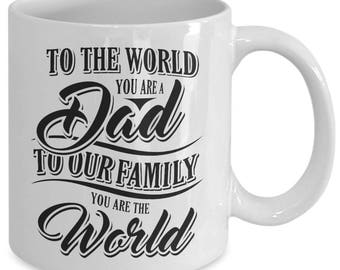 Dad You Are The World Coffee Mug for Father's Day Gift for Dad or Father