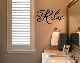 Relax Wall Decal/Bathroom Wall Words/Personal Motivation Wall Transfer