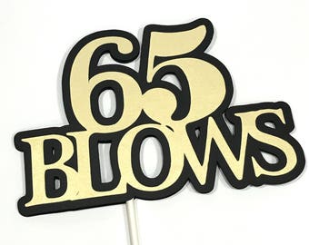 65th Birthday - 65 BLOWS Lollipop Bouquet or Cake Topper - Black and Gold or Your Choice of Colors