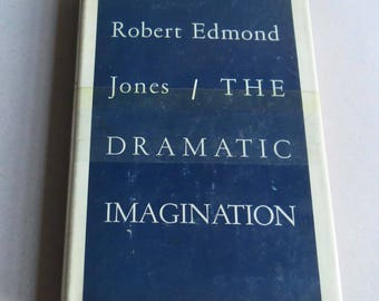 The Dramatic Imagination by Robert Edmond Jones, 1941, Theatre Arts Books
