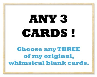 Any 3 Cards, Blank Cards, Three Blank Notecards, General Greeting Cards, Whimsical Cards, Any Occasion, Art Cards, Note Cards, Cards for Fun