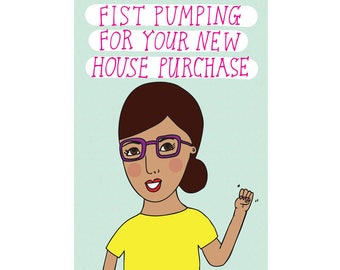 Greeting Card - Fist Pumping For Your New House Purchase