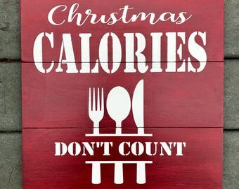 Christmas Calories Don't Count 15x15 wooden Christmas sign
