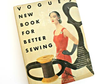 Vintage Vogue's New Book for Better Sewing First Edition 1952 Mid Century Fashion Instructions Seamstress Gift