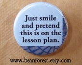 "pretend this is on the lesson plan - teacher magnet classroom decor 1.25"" refrigerator magnet button - funny professor gift school gift"