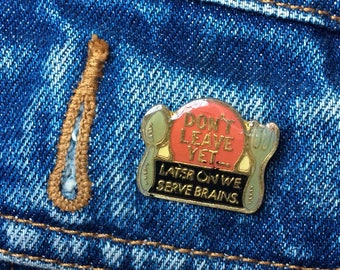We serve brains retro / vintage / dead stock enamel pin