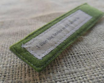 Bookmark I like big books and I cannot lie in pea green wool