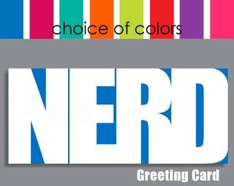 NERD Greeting Card, nerd love, nerd anniversary, nerd birthday card, nerd graduation card, typography card, nerd gift, nerd Valentine, funny
