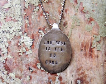 """Spoon Necklace, Stamped Silver Spoon Necklace """"The Best Is Yet To Come"""" Spoon Jewelry, Silverware Jewelry Necklace, Inspirational Saying"""