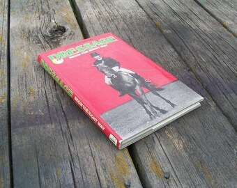 Vintage Book Dressage Begin the Right Way by Lockie Richards 1977