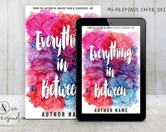 """Premade Digital eBook Book Cover Design """"Everything In Between"""" Literary General Fiction NA YA Young New Adult Fiction"""