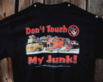 Don't Touch My Junk T-Shirt  ( An old skool Tee for the junk collector in your family)