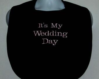Adult Bib, Gag Gift For Bride, My Wedding Day, Bachelor Gift, Bridal Wedding Shower, Bridesmaid, No Shipping Fee, Ready To Ship AGFT 1088