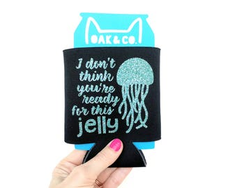 I don't think you're ready for this jelly // Jellyfish // Can Cooler