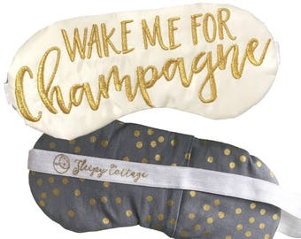 Wake Me For Champagne Sleep Mask Embroidered Satin Eye Mask Bachelorette Party Favors Brunch Champs