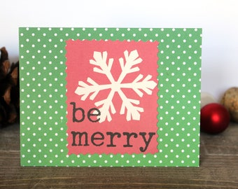 Handmade Christmas Card, Be Merry, Red White Green, Snowflake, Blank Inside, Unique, One of a Kind, Free US Shipping