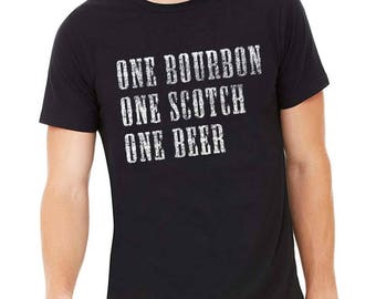 One Bourbon One Scotch One Beer Shirt, Fun Beer Shirt, Bourbon Shirt, Scotch Shirt, Country Music Fan, Gift for Bourbon Lover