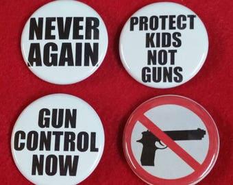 Never Again, Protect Kids Not Guns, Gun Control Now, Pin, Pinback, Button,