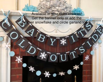 Baby Its Cold Outside Baby Shower Banner- Winter Baby Shower Decorations - Snowflake Baby Shower Decor- Boy or Girl Baby shower