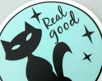 Real Good Pussycat vinyl sticker, Pussy Cat, weatherproof sticker