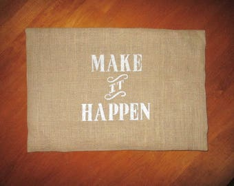 MAKE IT HAPPEN Pillow cover - Motivational quote - Shabby Chic Rustic Home Decorations