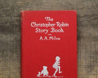 Christopher Robin story book  from When We Are Six, Winnie the Pooh, House at Pooh Corner, When We Were Very Young, A. A Milne E. H. Shepard