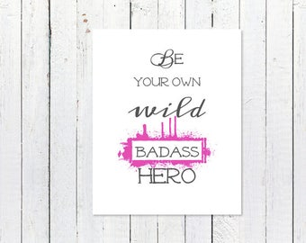Encouragement Quote Gift | Hero Print | Encouragement Print | Digital Download | Printable Inspirational Wall Art | Wild Print | 2 for 1