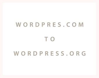 WordPress.com to WordPress.org Migration Service / Content Transfer