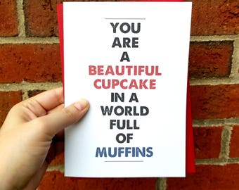 You are a Beautiful Cupcake Greeting Card with Matching Red Envelope