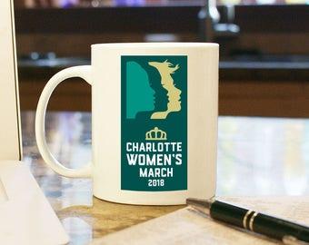 Women's March Anniversary 2018 Charlotte, NC Coffee Mug Cup Gift Present Woman Female Trump Souvenir Protest Resist w 4 dollar donation