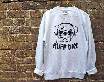 Pug Sweater, Pug Jumper, Pug Print, Ruff Day, Cute Dog Sweater, Unisex Sweater, Dog Jumper, I Love Pugs, Women's Sweatshirt, Men's Sweater