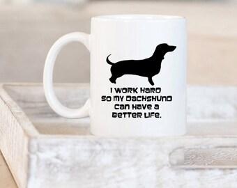 Dachshund Mug | Dachshund Mom Gifts | Dog Lover Gift Dachshund | Dachshund Dad Gift | Personalized Doxie Gift Ideas | Work Hard Doxie Mug