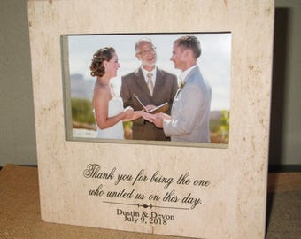 Personalized Wedding Officiant Thank you gift picture Frame Thank you for being the one who united us on this day Wedding Frame Gift