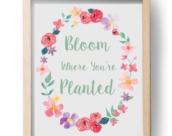 Boom Where You're Planted,  Inspirational Typography,Watercolor Floral Border Printable Art 11x14""