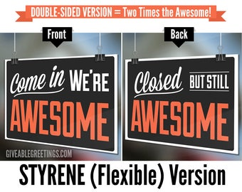 Second Run Sale - Styrene - Come In We're Awesome : Closed But Still Awesome - Double-Sided Open Closed Funny Retail Store Sign