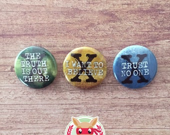 The X-Files inspired buttons - pinback or magnets ||| The truth is out there I want to believe Trust no one fox mulder dana scully