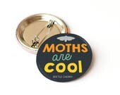 Moth badge - insect lover...