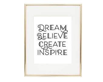 Dream, Believe, Create & Inspire Art Print