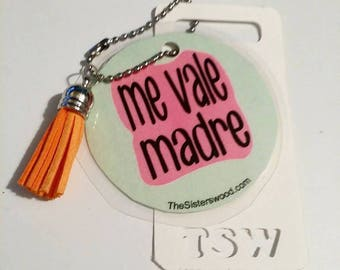 "ME VALE MADRE Laminated Purse or Planner Tag 3"" with Tassle"