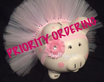 Priority/RUSH order ONLY.  Additional Piggy Bank listing purchase reauired.
