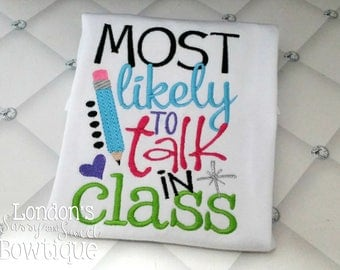 Most Likely to Talk in Class School T-shirts/ Back to School Shirts/ Embroidered T-shirt/ Toddler T-shirt