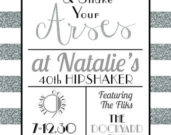 Raise you Glasses and Shake your Arses silver glitter birthday invitations printable 18th 21st 30th 40th