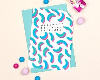 Birthday Card: Most Brilliant Birthday // Fun Birthday Card // Colourful Card For Friends