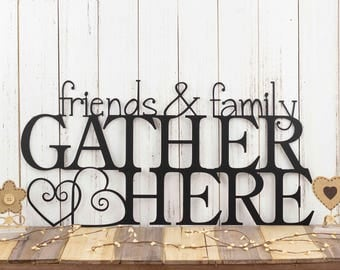 Friends & Family Gather Here Metal Sign - Black, 24x12, Outdoor Wall Art, Family Wall Decor, Metal Wall Decor