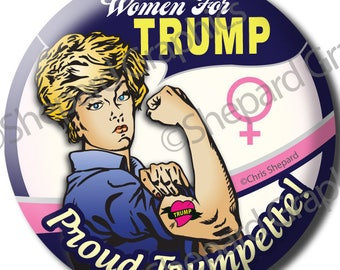 "WOMEN FOR TRUMP! Trumpette! Button Pin Badge 2.25"" Girl Power Gop Rosie Riveter!"
