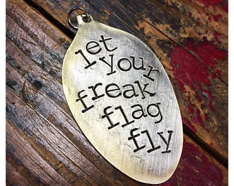 Stamped Vintage Upcycled Spoon Jewelry Pendant Charm - Let Your Freak Flag Fly
